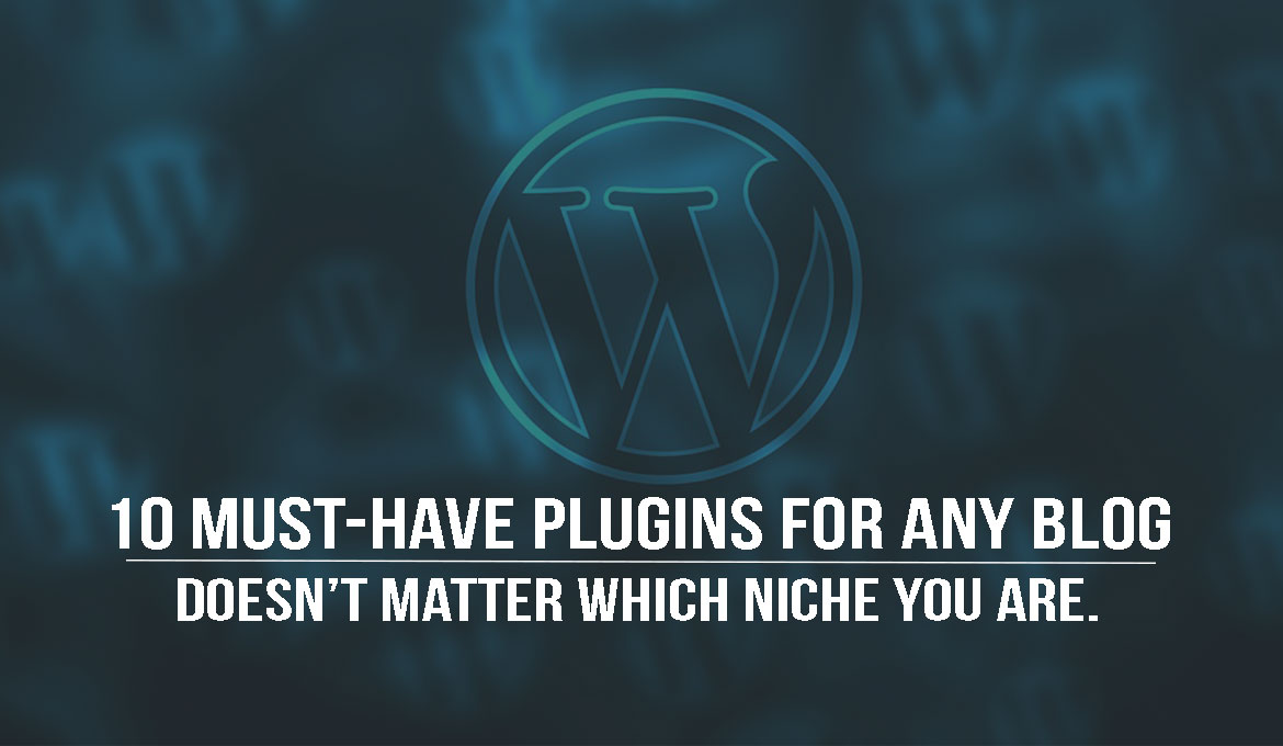 10 must have plugins for any blog