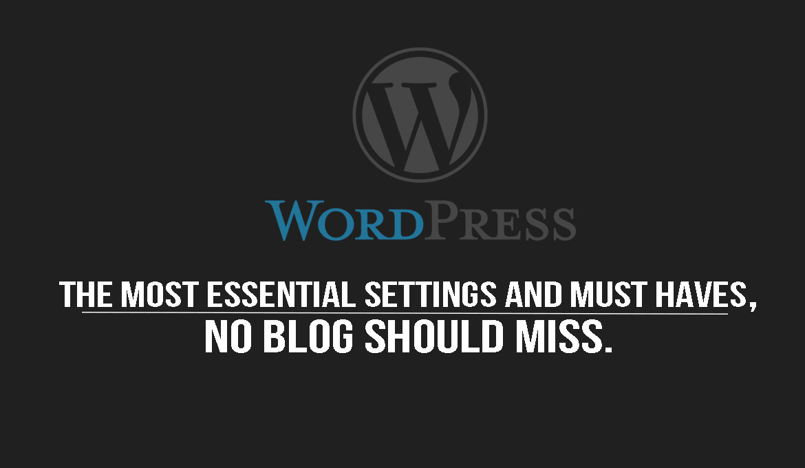 essential settings for your WordPress blog