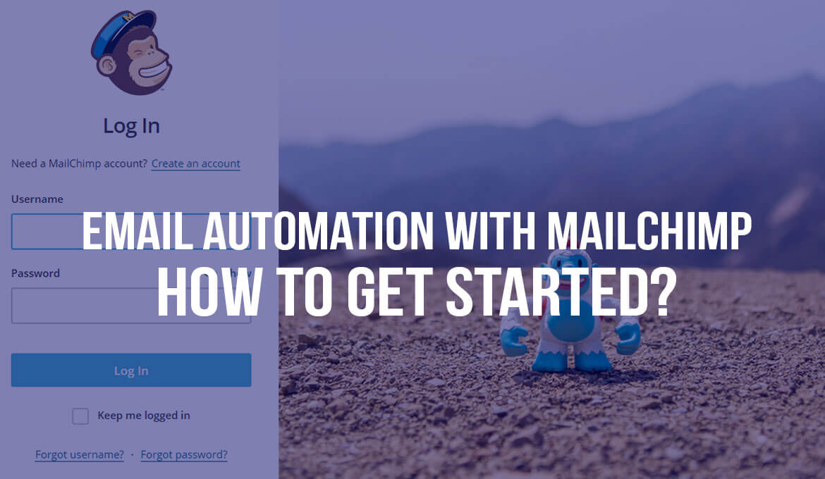 Email Automation With Mailchimp – How to Get Started?